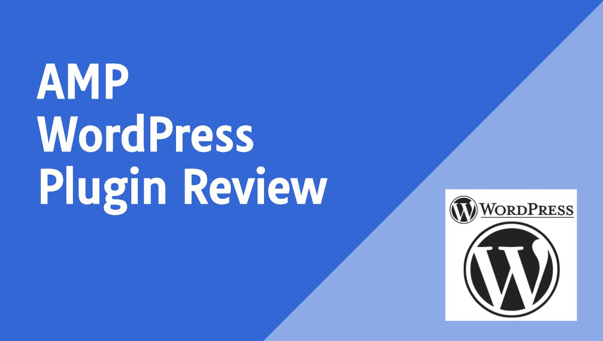 AMP WordPress Plugin Review