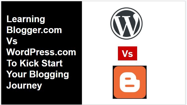 WordPress Vs Blogspot to Kick Start Blogging Journey