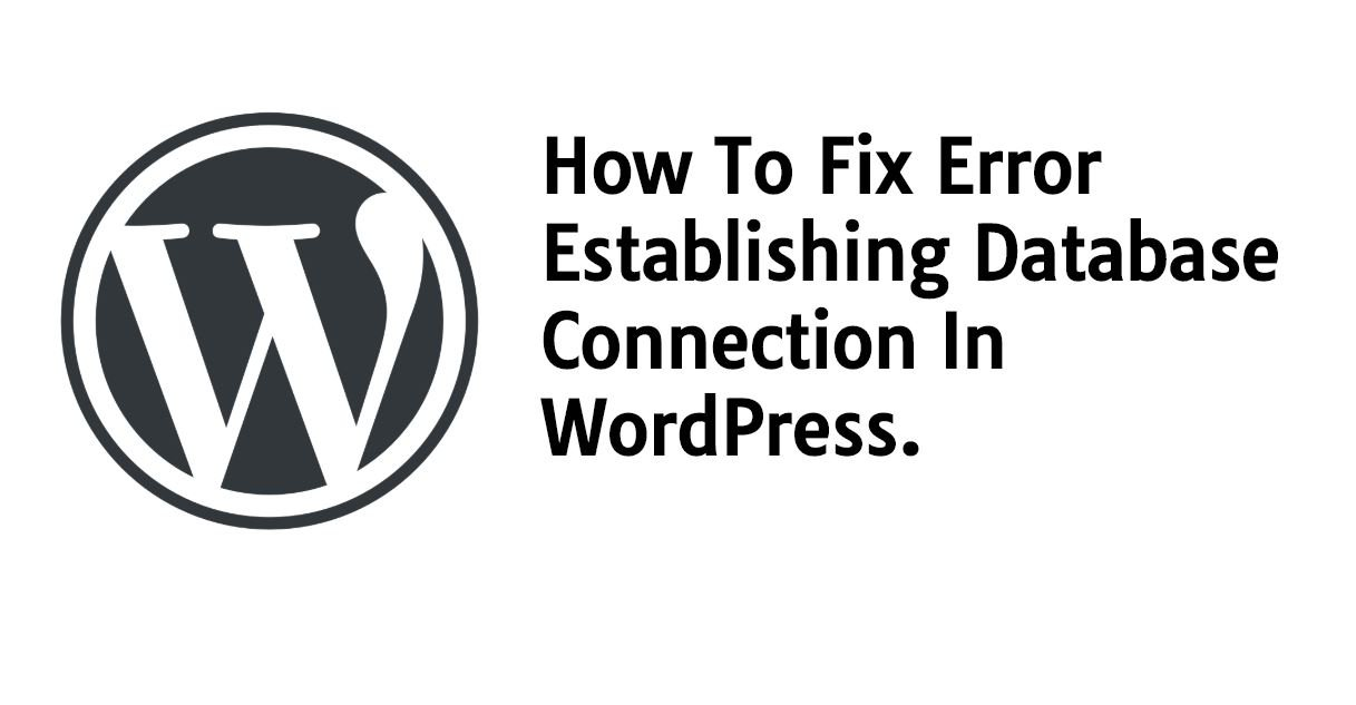 How to Fix Error Establishing Database Connection in WordPress