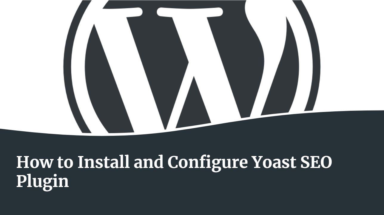 How to Install and Configure Yoast SEO Plugin
