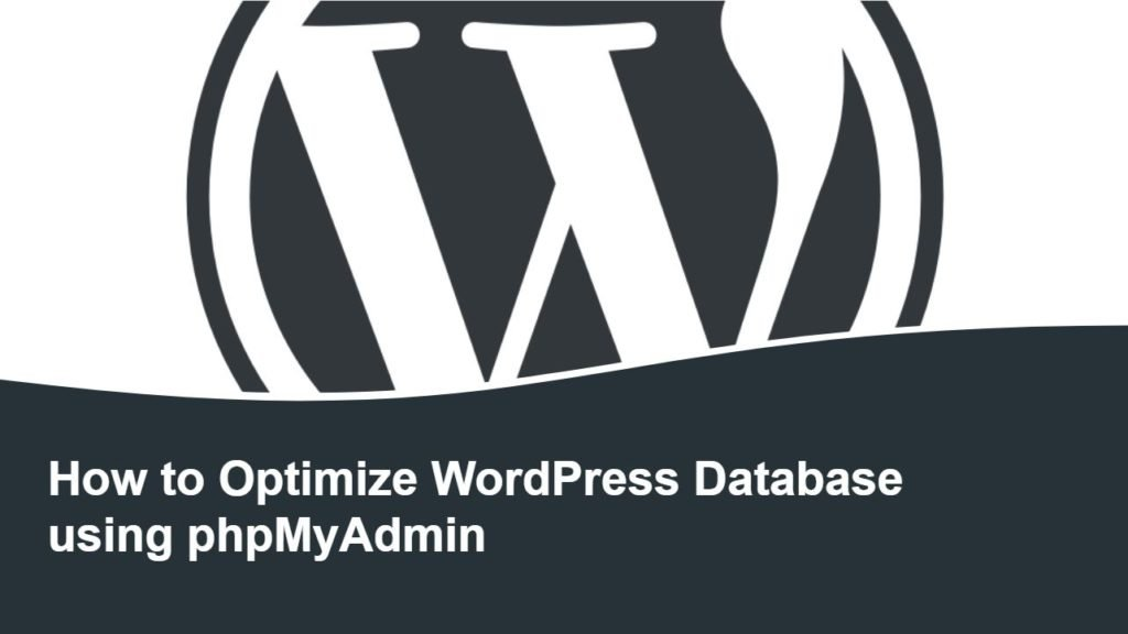 How to Optimize WordPress Database using phpMyAdmin