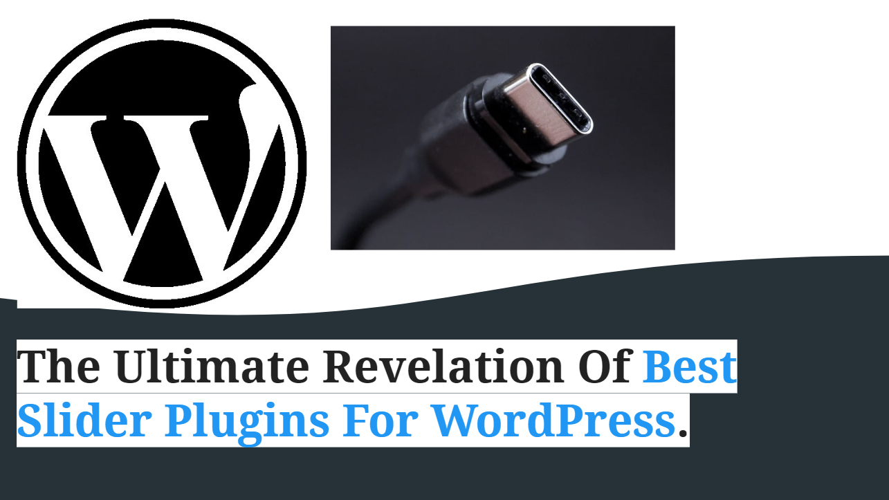 The Ultimate Revelation of Best Slider Plugins for WordPress
