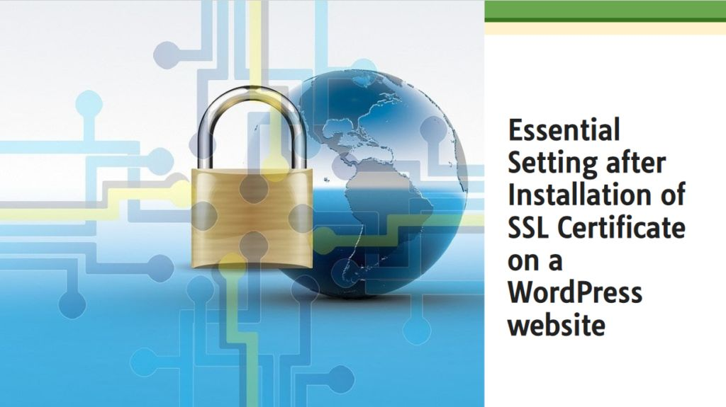 Essential Setting after Installation of SSL Certificate on a WordPress website
