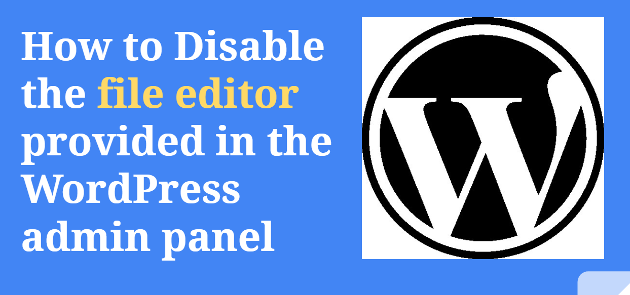 How to Disable WordPress file Editor in Admin Panel