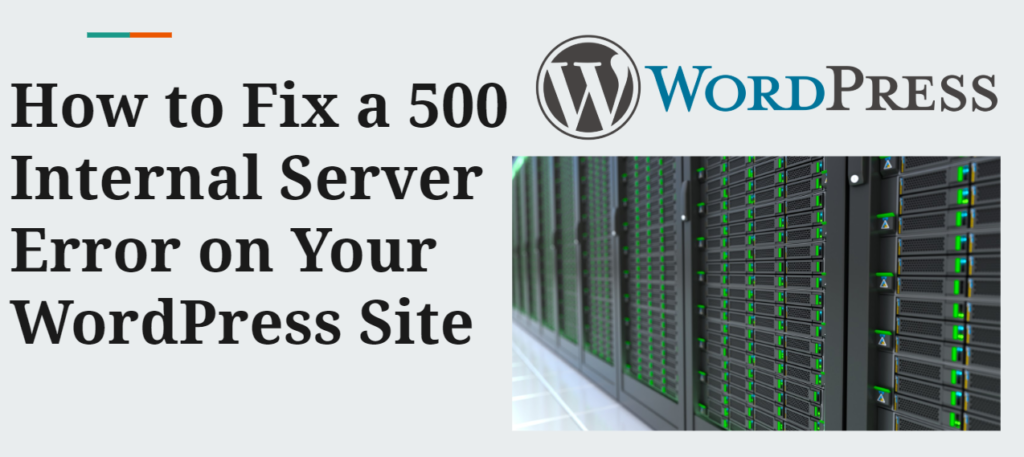 How to Fix a 500 Internal Server Error on Your WordPress site