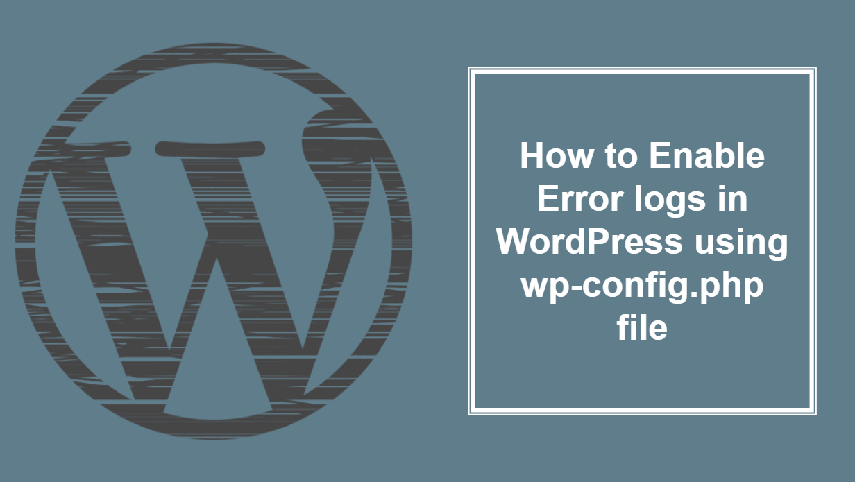 How to Enable Error Log in WordPress