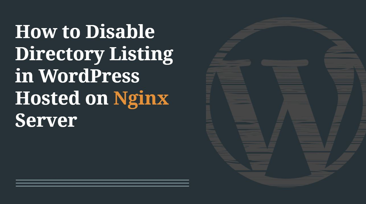 How to Disable Directory Listing in WordPress Hosted on Nginx Server