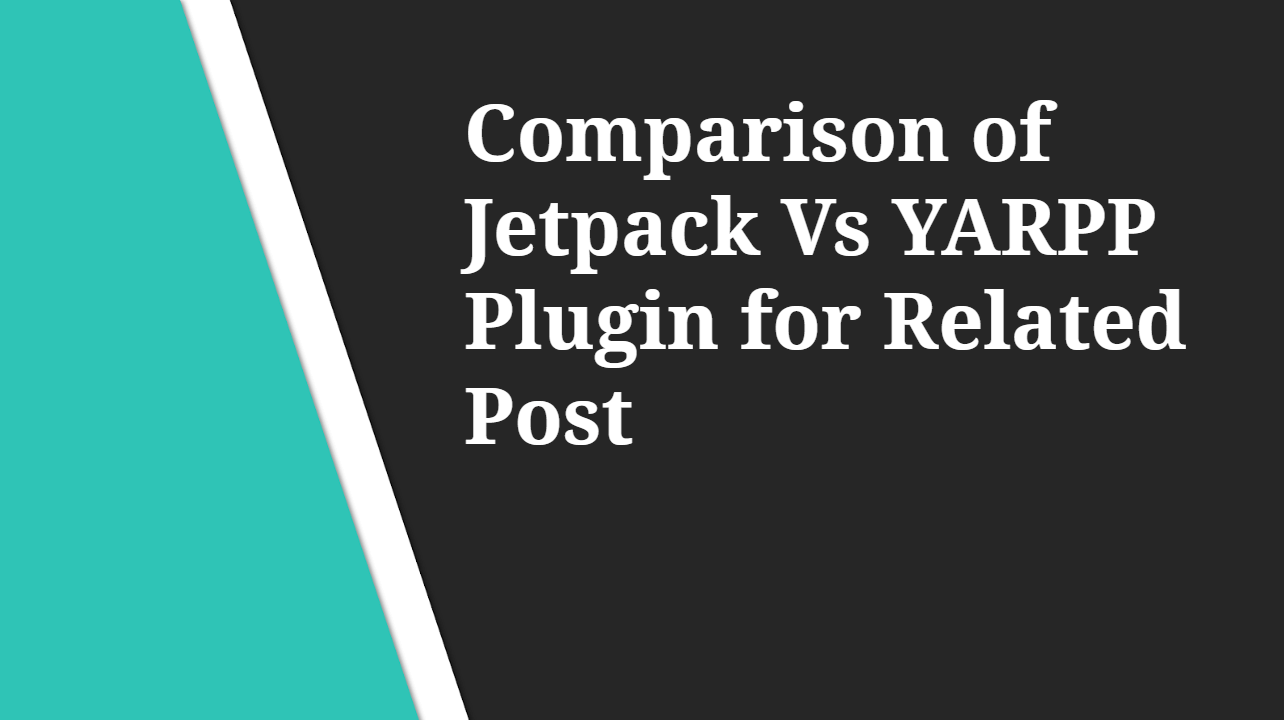 Comparison of Jetpack Vs YARPP Plugin for Related Post