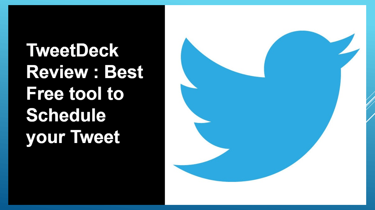 TweetDeck Review: Best Free tool to Schedule your Tweet