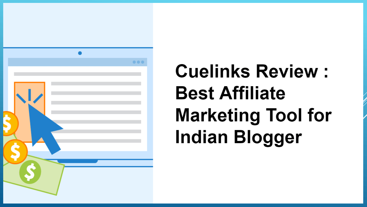 Cuelinks Affiliate Review : The Best Affiliate Marketing Tool for Indian Blogger