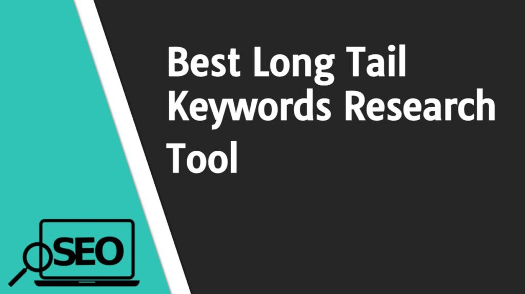 5 Best Long Tail Keywords Research Tool for Blogger