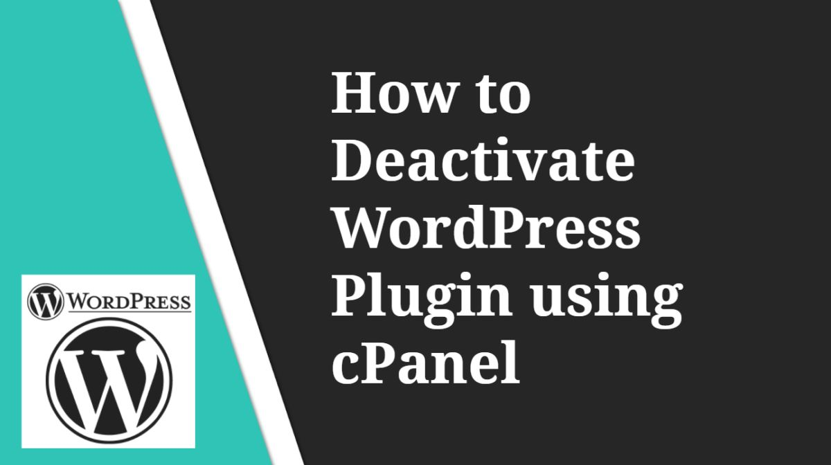 How to Deactivate WordPress Plugin using cPanel