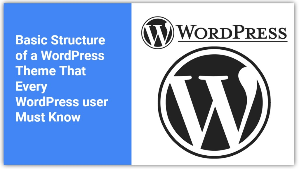 Basic WordPress Theme Structure That Every WordPress user Must Know