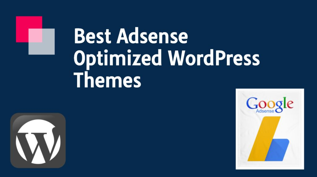 3 Best Adsense Optimized WordPress Themes