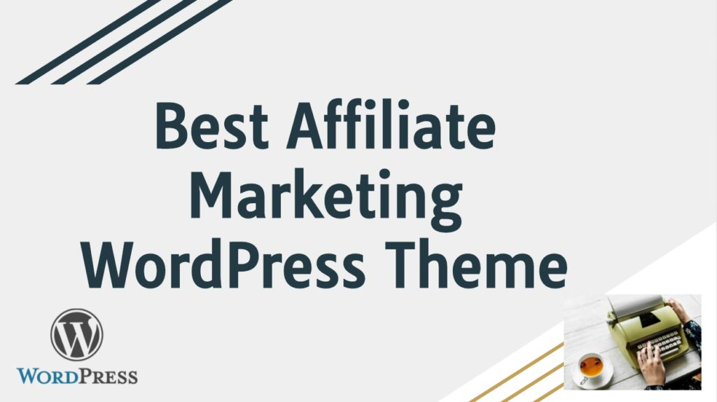 Best Affiliate Marketing WordPress Theme