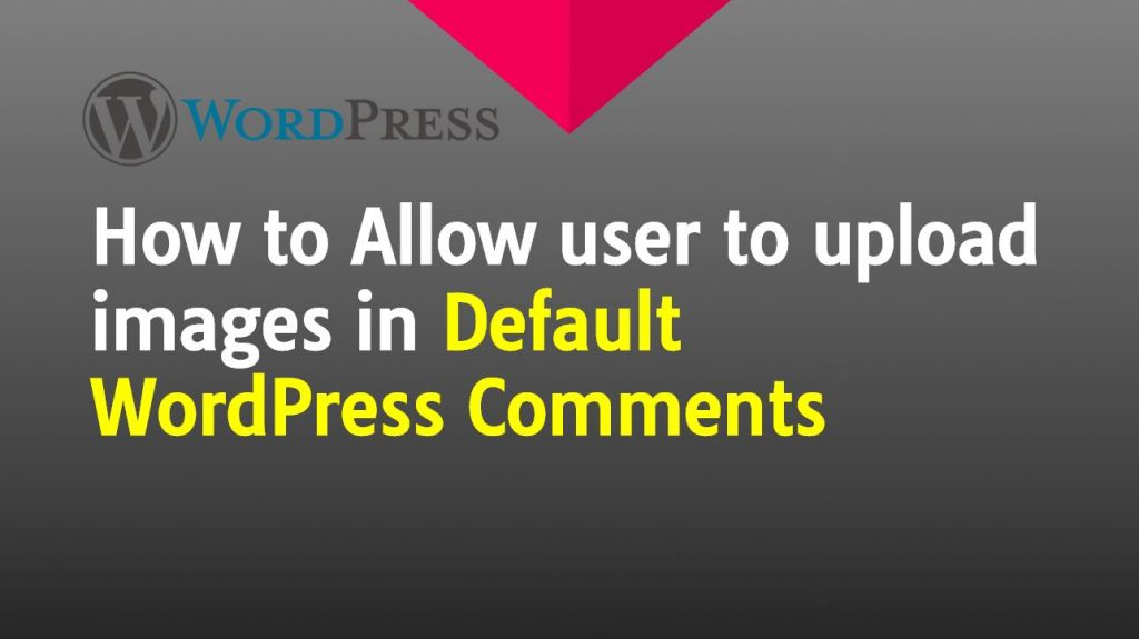 How to Allow user to upload images in Default WordPress comments