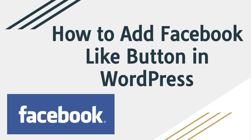 How to Add Facebook Like Button in WordPress