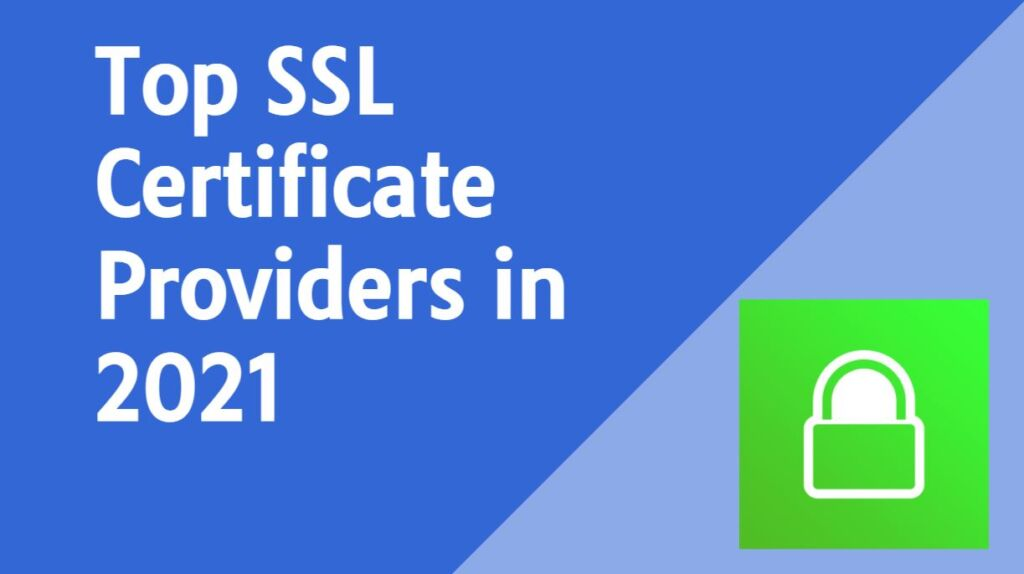 Top SSL Certificate Providers in 2021