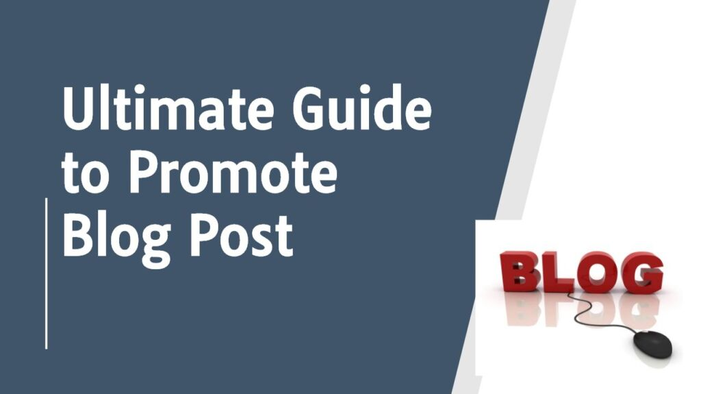 Ultimate Guide to Promote Blog Post