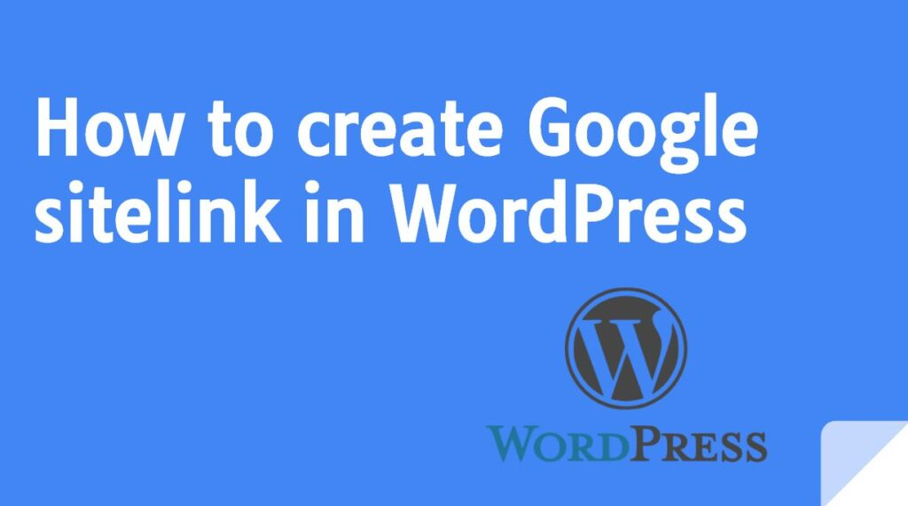 How to create Google sitelink in WordPress