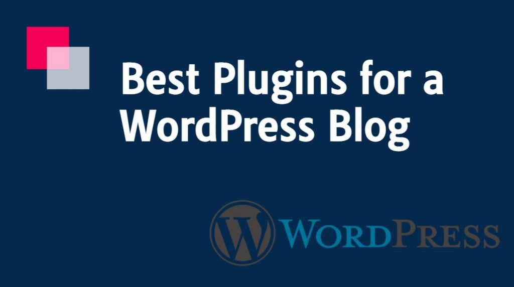 12 Best Plugins for a WordPress Blog