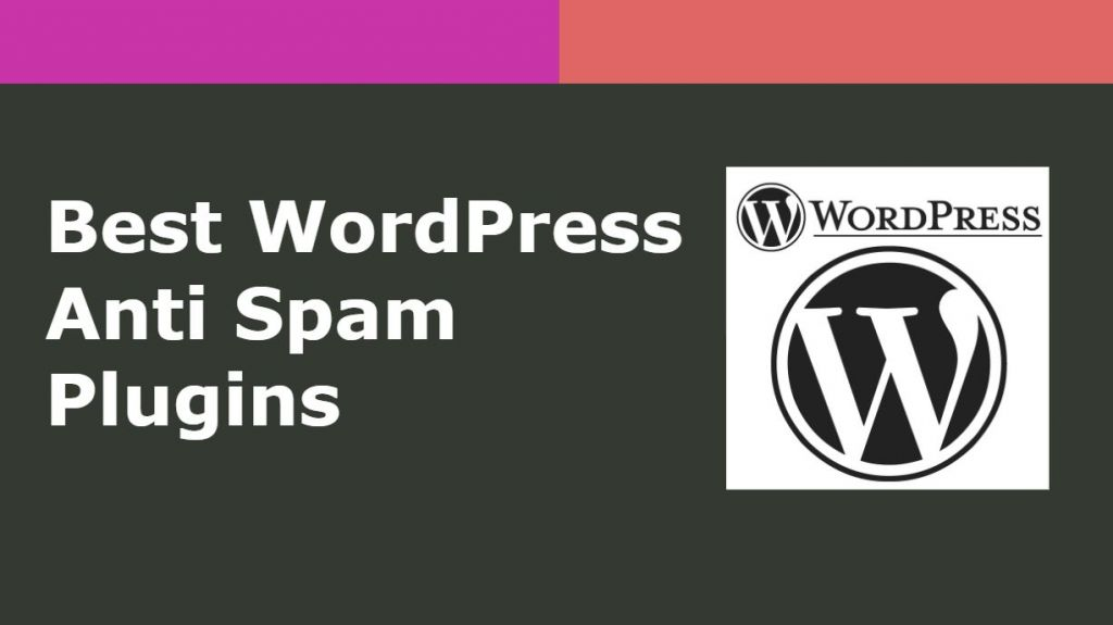 4 Best WordPress Anti Spam Plugins